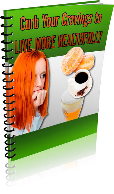 BONUS # 1-Curb Your Cravings and Eat More Healthfully Ebook