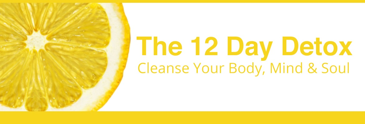 The 12 Day Detox - Cleanse Your Body, Mind & Soul with Kathleen Calwell