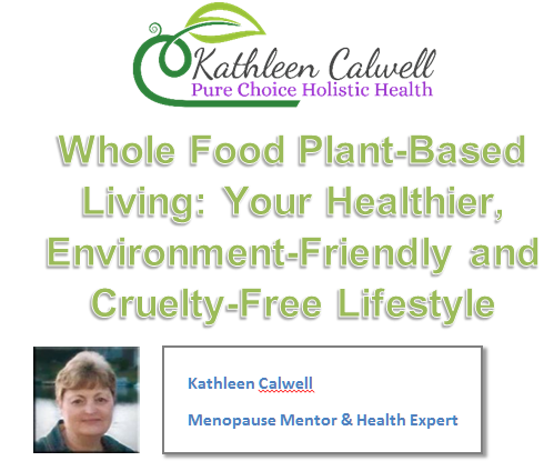 Whole Food Plant-Based Living - Your Healthier, Environment-Friendly and Cruelty-Free Lifestyle by Kathleen Calwell Ebook