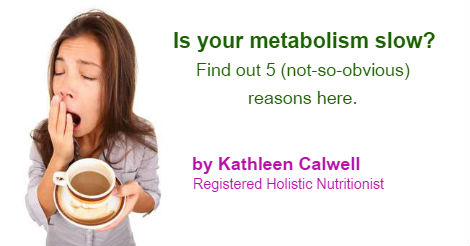 Is your metabolism slow?  Find out 5 (not-so-obvious) reasons here.