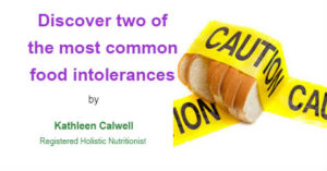Discover two of the most common food intolerances