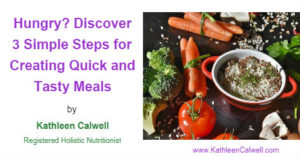 Hungry Discover 3 Simple Steps for Creating Quick and Tasty Meals